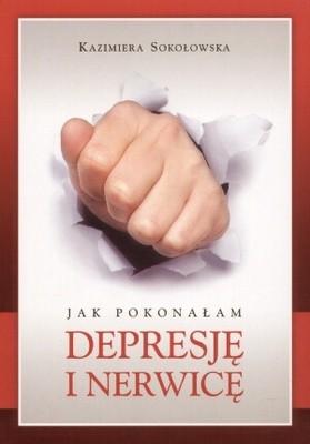 Okładka książki Jak pokonałam depresję i nerwicę