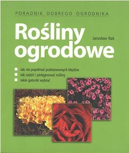 Okładka książki Rośliny ogrodowe. Poradnik dobrego ogrodnika