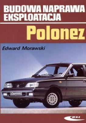 Okładka książki Polonez. Budowa, naprawa, eksploatacja