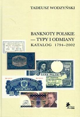 Okładka książki Banknoty polskie - typy i odmiany. Katalog 1794-2002
