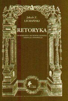 Okładka książki Retoryka. Od renesansu do współczesności. Tradycja i innowac