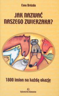 Okładka książki Jak nazwać naszego zwierzaka?