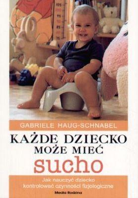 Okładka książki Każde dziecko może mieć sucho