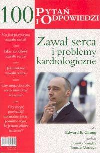 Okładka książki Zawał serca i problemy kardiologiczne. 100 pytań i odpowiedzi