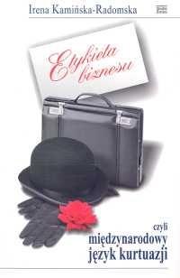 Okładka książki Etykieta biznesu, czyli międzynarodowy język kurtuazji