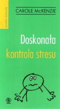 Okładka książki Doskonała kontrola stresu