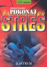 Okładka książki Pokonaj stres