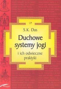 Okładka książki Duchowe systemy jogi i ich odwieczne praktyki