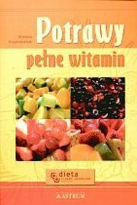 Okładka książki Potrawy pełne witamin