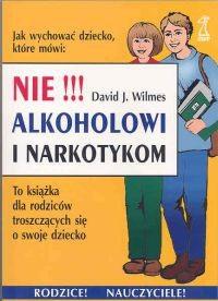 Okładka książki Nie alkoholowi i narkotykom