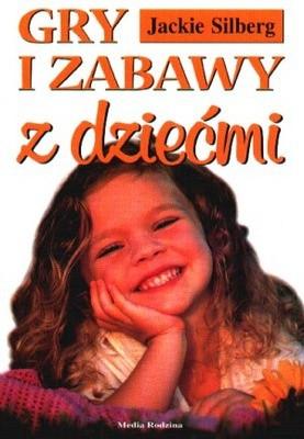 Okładka książki Gry i zabawy z dziećmi