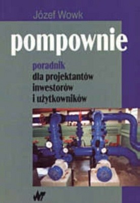Okładka książki Pompownie. Poradnik dla projektantów, inwestorów i użytkowni