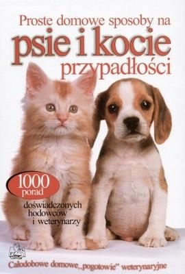 Okładka książki Proste domowe sposoby na psie i kocie przypadłości