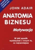 Anatomia biznesu. Motywacja