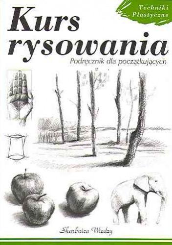 Okładka książki Kurs rysowania. Podręcznik dla początkujących