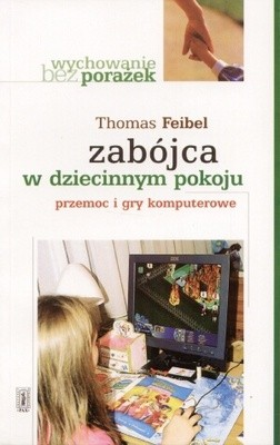 Okładka książki zabójca w dziecinnym pokoju. Przemoc i gry komputerowe
