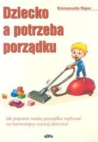 Okładka książki Dziecko a potrzeba porządku