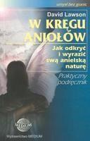 Okładka książki W kręgu aniołów. Jak odkryć i wyrazić swą anielską naturę