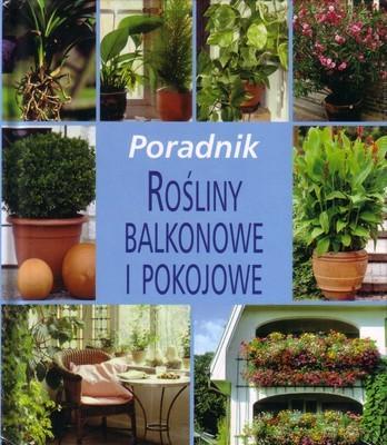 Okładka książki Rośliny balkonowe i pokojowe. Poradnik