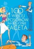 Okładka książki 100 i więcej sposobów na rzucenie faceta