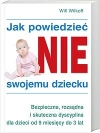 Okładka książki Jak powiedzieć NIE swojemu dziecku