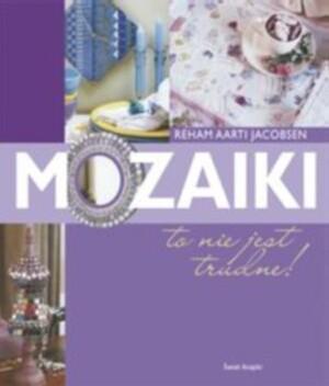 Okładka książki Mozaiki, to nie jest trudne