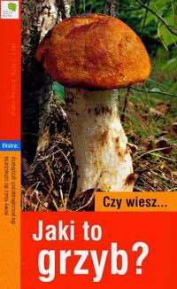 Okładka książki Czy wiesz jaki to grzyb
