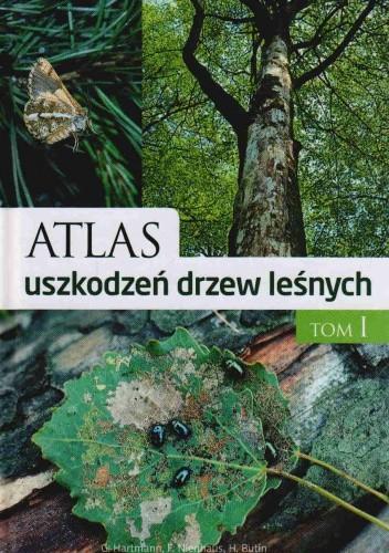 Okładka książki Atlas uszkodzeń drzew leśnych