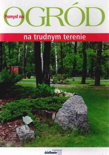 Okładka książki Ogród na trudnym terenie