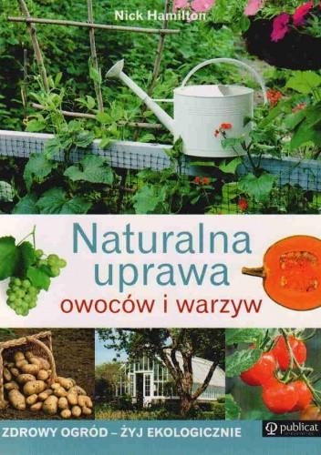 Okładka książki Naturalna uprawa owoców i warzyw