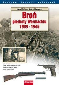 Okładka książki Broń piechoty Wehrmachtu 1939-1945