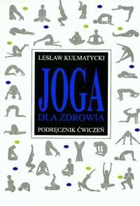 Okładka książki Joga dla zdrowia. Poradnik ćwiczeń