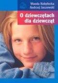 Okładka książki O dziewczętach dla dziewcząt