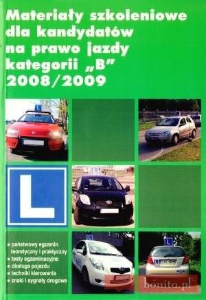 Okładka książki Materiały szkoleniowe dla kandydatów na prawo jazdy kategorii ''B'' 2008/2009