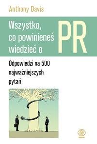 Okładka książki Wszystko, co powinieneś wiedzieć o PR
