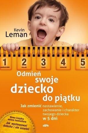 Okładka książki Odmień swoje dziecko do piątku
