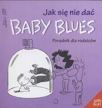 Okładka książki Jak się nie dać baby blues. Poradnik dla rodziców