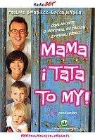 Okładka książki Mama i Tata to My. Obalam mity o zdrowiu, rozwoju i żywieniu dzieci
