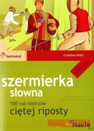 Okładka książki Szermierka słowna. 100 rad mistrzów ciętej riposty