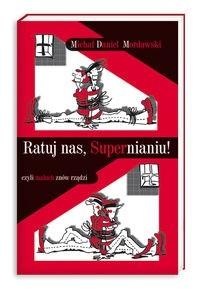 Okładka książki Ratuj nas, Supernianiu! czyli maluch znów rządzi