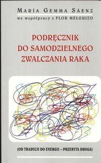Okładka książki Podręcznik do samodzielnego zwalczania raka
