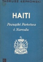 Haiti. Początki Państwa i Narodu