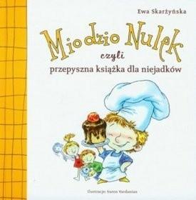 Okładka książki Miodzio Nulek czyli przepyszna książka dla niejadków
