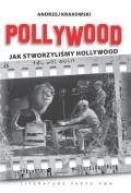 Okładka książki Pollywood. Jak stworzyliśmy Hollywood