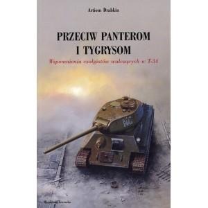 Okładka książki Przeciw Panterom i Tygrysom. Wspomnienia czołgistów walczących w T-34