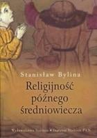 Religijność późnego średniowiecza. Chrześcijaństwo a kultura tradycyjna w Europie Środkowo-Wschodniej w XIV-XV w.
