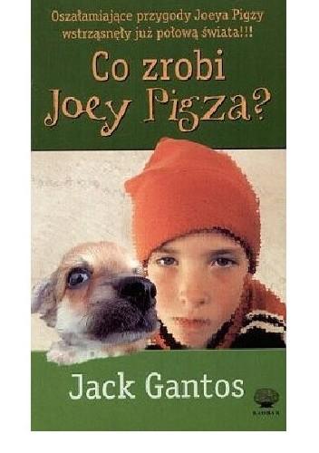 Okładka książki Co Zrobi Joey Pigza?
