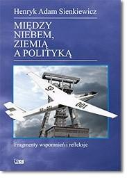 Okładka książki Między Niebem, Ziemią a Polityką