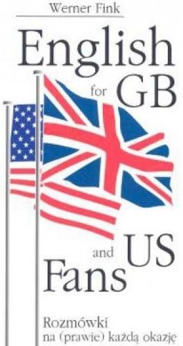 Okładka książki English for GB and US fans : rozmówki na (prawie) każdą okazję