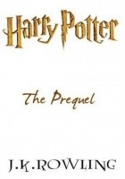 Harry Potter: The Prequel